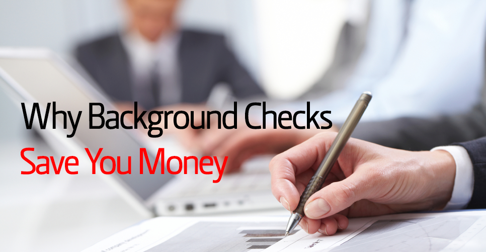 Why_Background_Checks_Save_You_Money
