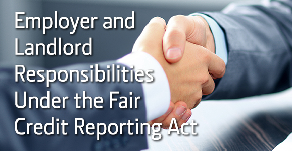 4-7-14_verifirst_employer-landlord-responsibilities-fair-credit-reporting-act