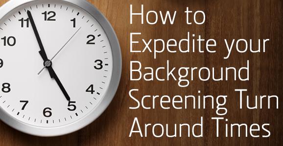4-4-14_verifirst_how-to-expedite-background-screening-turn-around-times