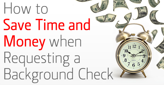 4-22-14_verifirst_how-to-save-time-money-requesting-background-check
