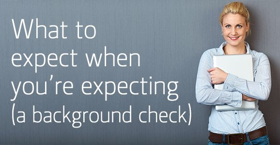 4-23-14_verifirst_what-to-expect-background-check