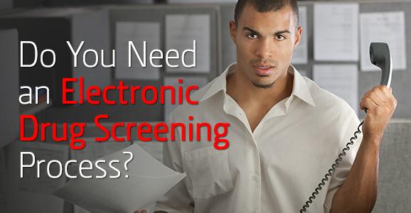 5-19-14_verifirst_need-electronic-drug-screening-process