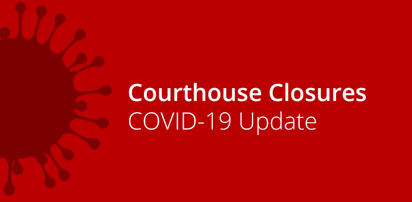 COVID-19 Courthouse Closures