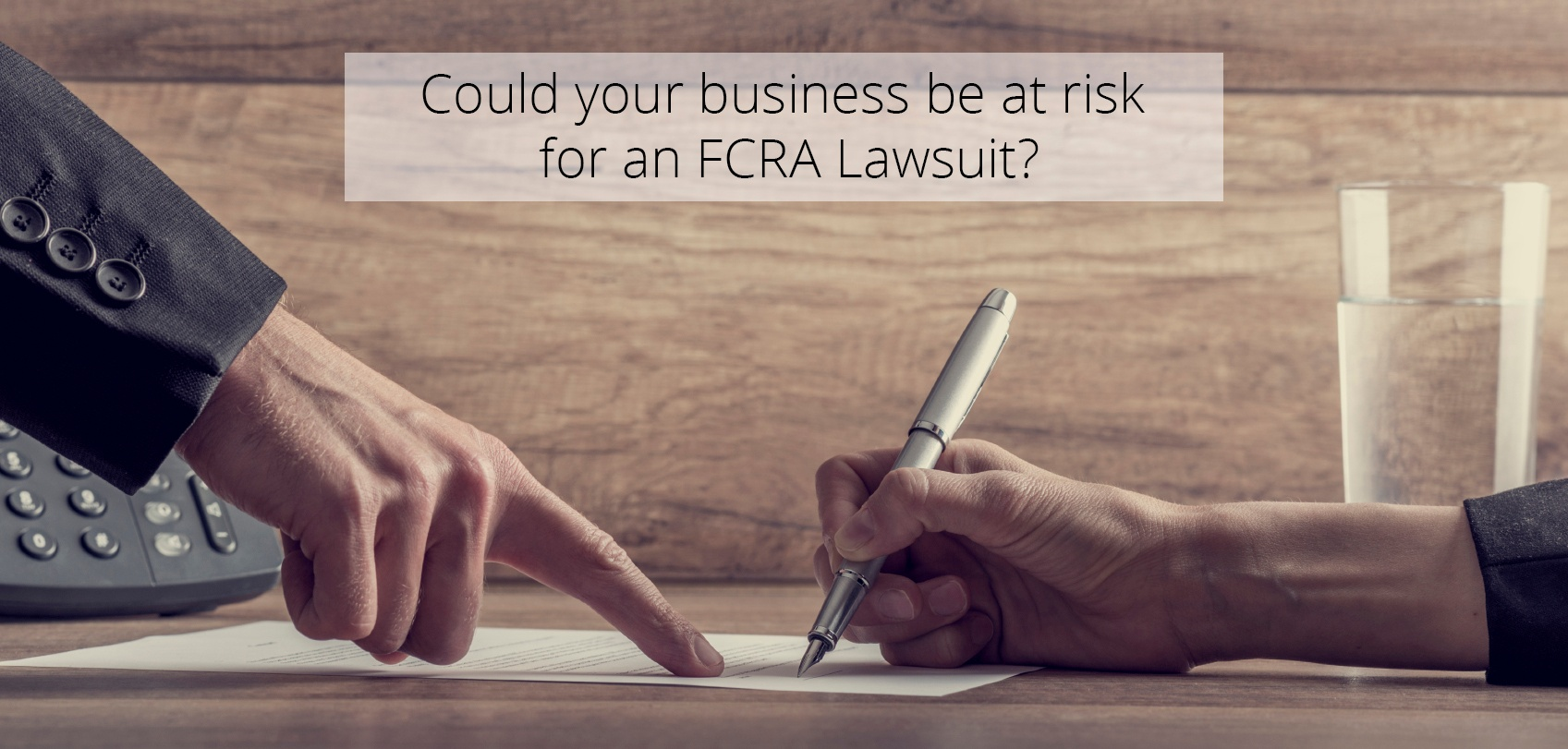 Could_Your_Business_be_at_Risk_of_an_FCRA_Lawsuit.jpg