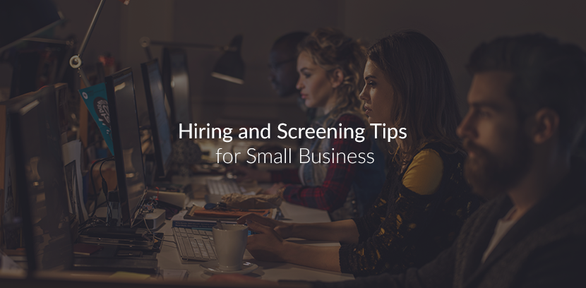 Hiring and Screening Tips for Small Businesses.png