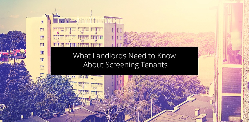 Landlords Need to Know About Screening Tenants.jpg