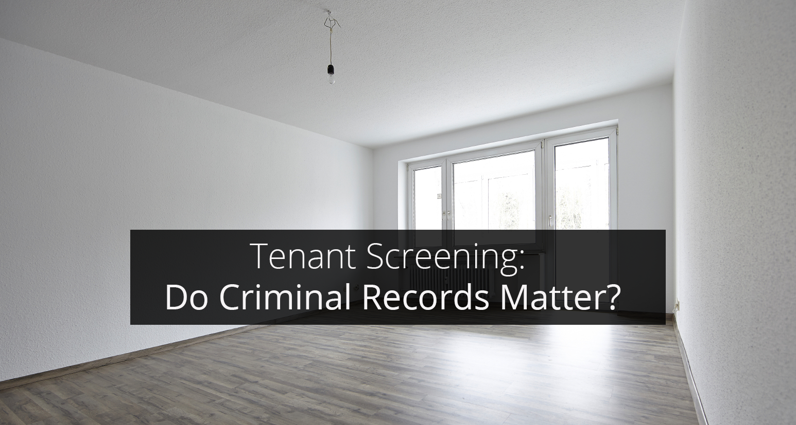 Tenant_Screening_-_Do_Criminal_Records_Matter.png