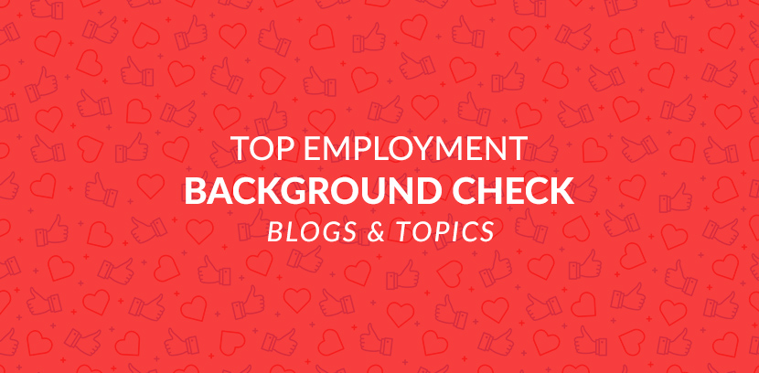 Top Employment Background Check Blogs and Topics