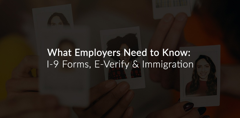 What Employers Need to Know about E-Verify & Immigration.jpg