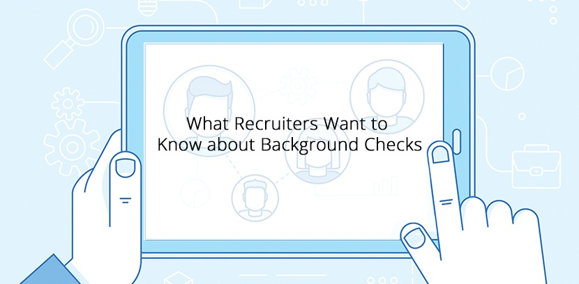 What Recruiters Want to Know about Background Checks.jpg