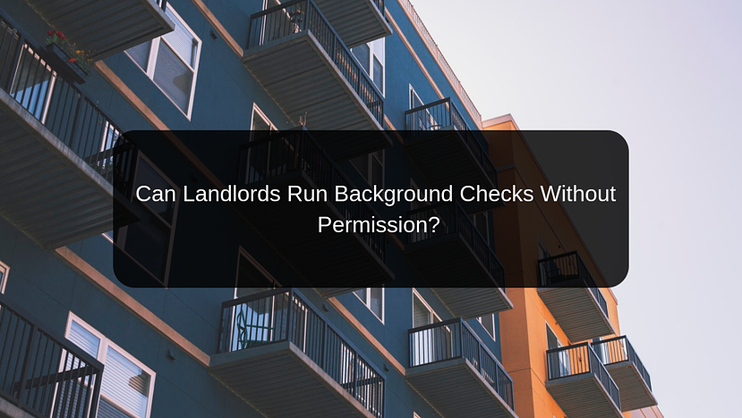 Can Landlords Run Background Checks Without Permission_