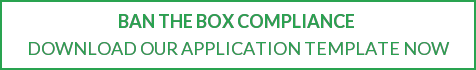 Ban the Box Compliance  Download our Application Template Now