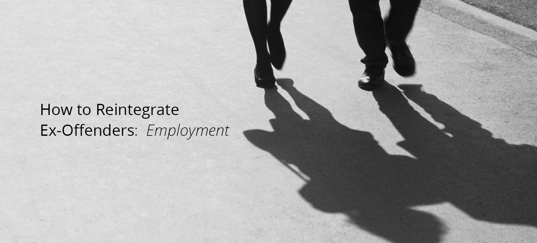 How To Reintegrate Ex Offenders Employment
