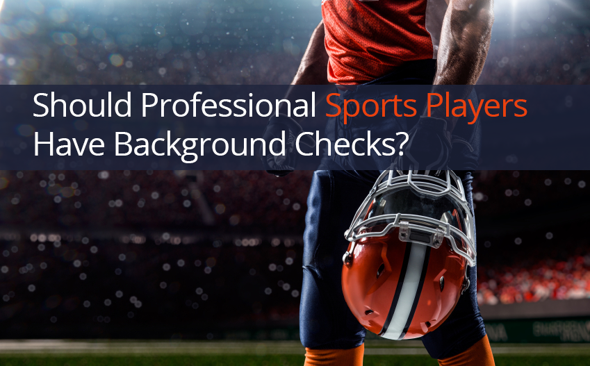 Should_Professional_Sports_Players_Have_Background_Checks