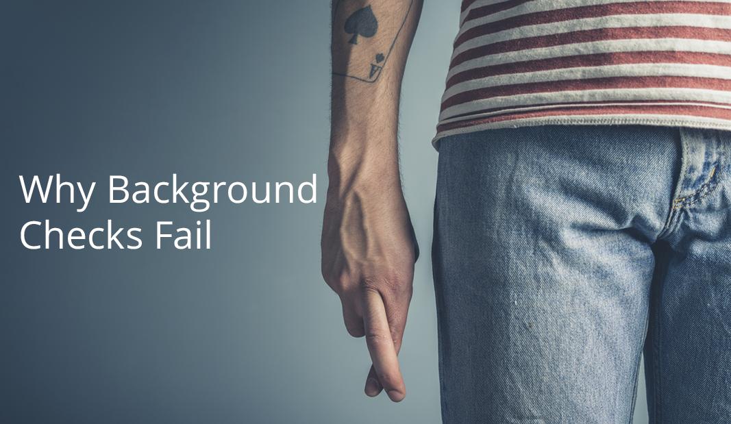 Why Background Checks Fail
